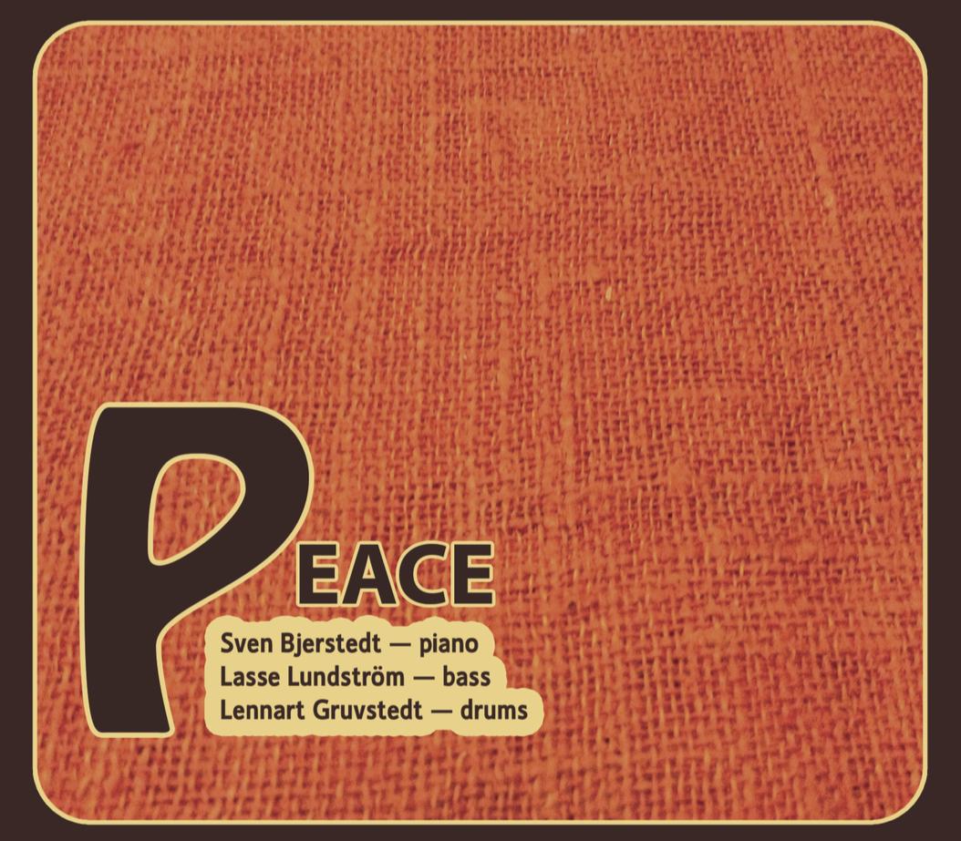 PEACE – Sven Bjerstedt, Lasse Lundström & Lennart Gruvstedt